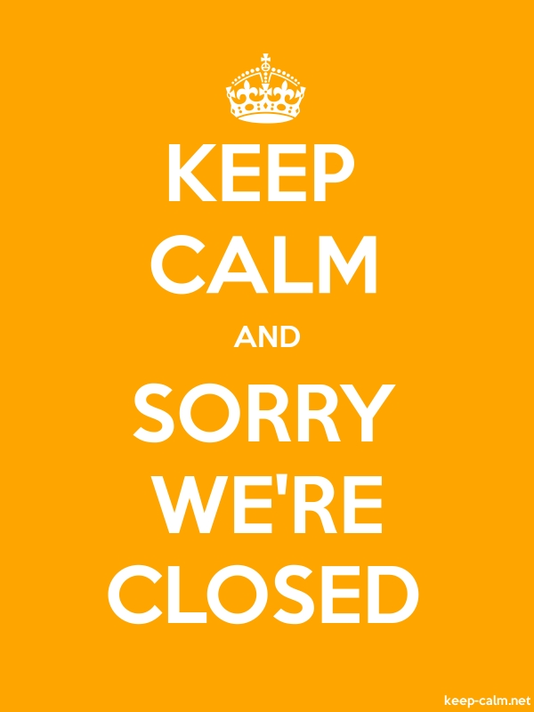 KEEP CALM AND SORRY WE'RE CLOSED - white/orange - Default (600x800)