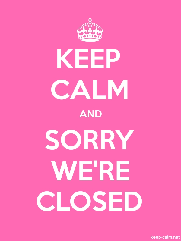 KEEP CALM AND SORRY WE'RE CLOSED - white/pink - Default (600x800)