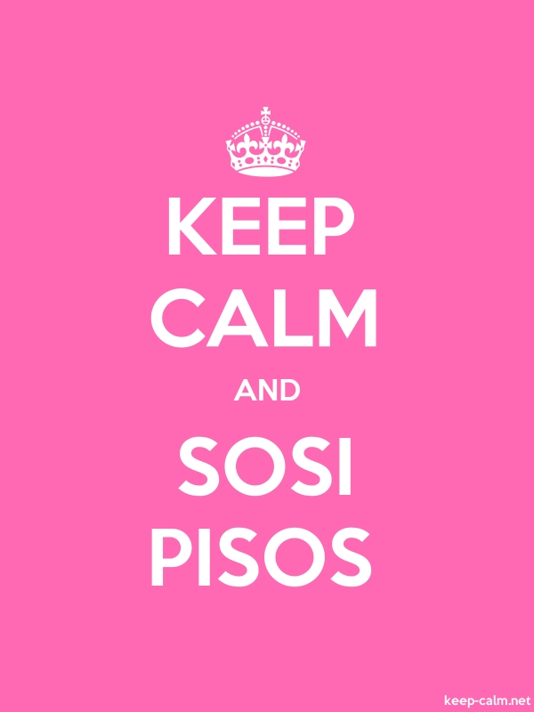 KEEP CALM AND SOSI PISOS - white/pink - Default (600x800)