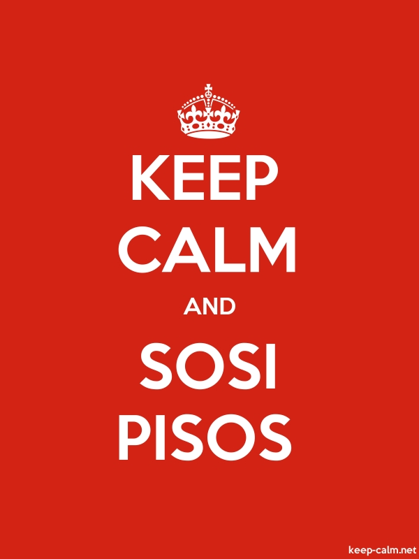 KEEP CALM AND SOSI PISOS - white/red - Default (600x800)