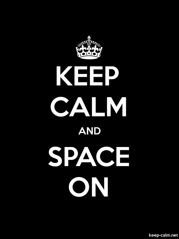 KEEP CALM AND SPACE ON - white/black - Default (600x800)