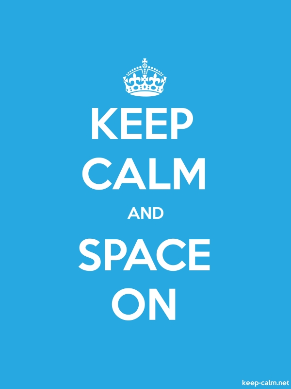 KEEP CALM AND SPACE ON - white/blue - Default (600x800)
