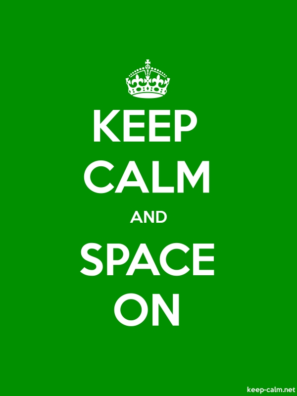 KEEP CALM AND SPACE ON - white/green - Default (600x800)