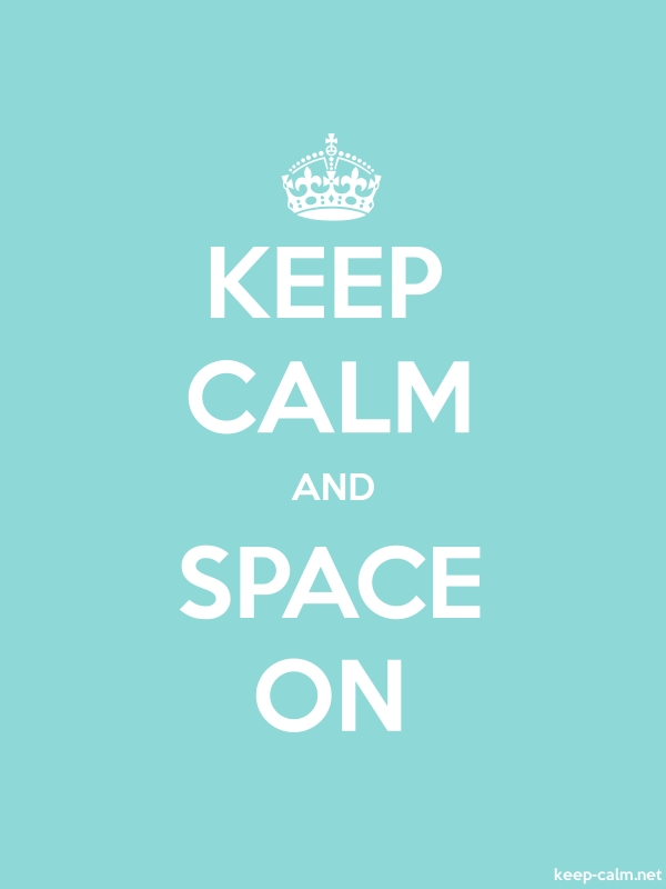 KEEP CALM AND SPACE ON - white/lightblue - Default (600x800)