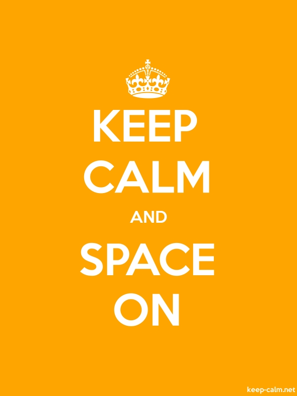 KEEP CALM AND SPACE ON - white/orange - Default (600x800)