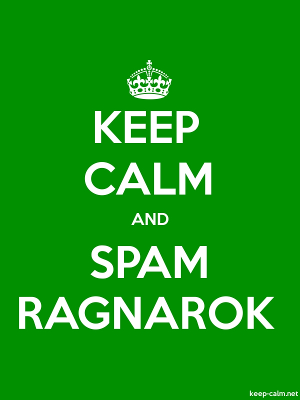 KEEP CALM AND SPAM RAGNAROK - white/green - Default (600x800)
