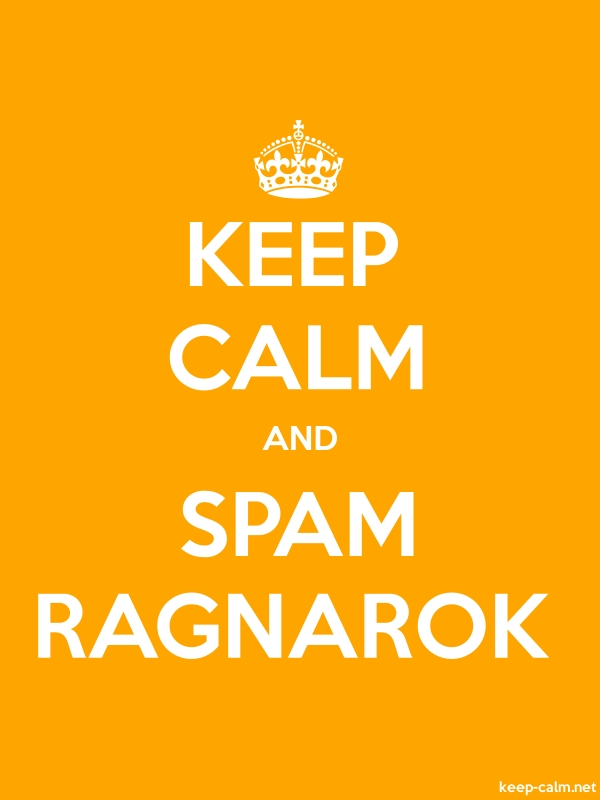 KEEP CALM AND SPAM RAGNAROK - white/orange - Default (600x800)