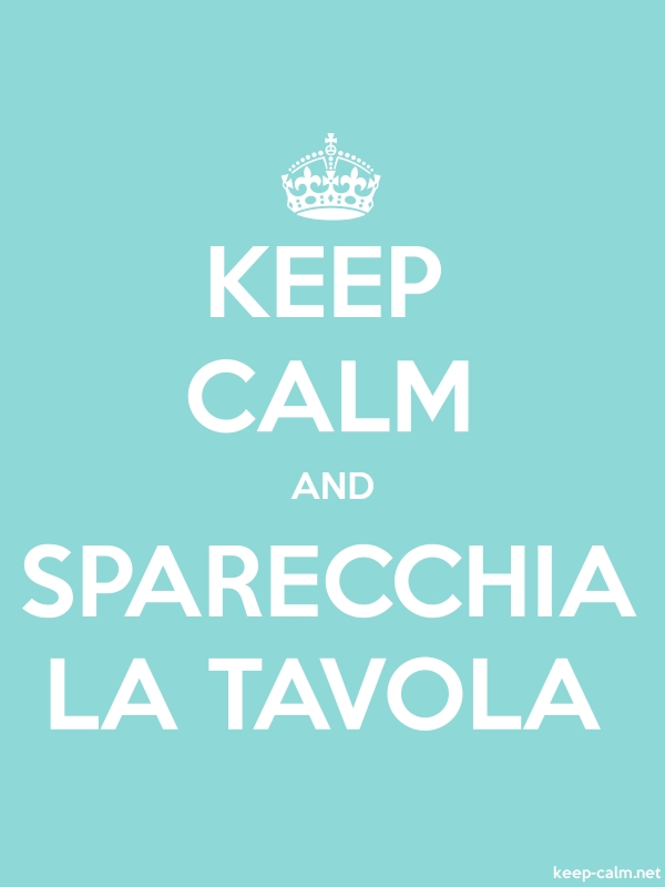 KEEP CALM AND SPARECCHIA LA TAVOLA - white/lightblue - Default (600x800)