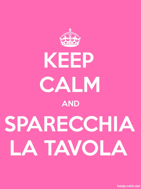 KEEP CALM AND SPARECCHIA LA TAVOLA - white/pink - Default (600x800)