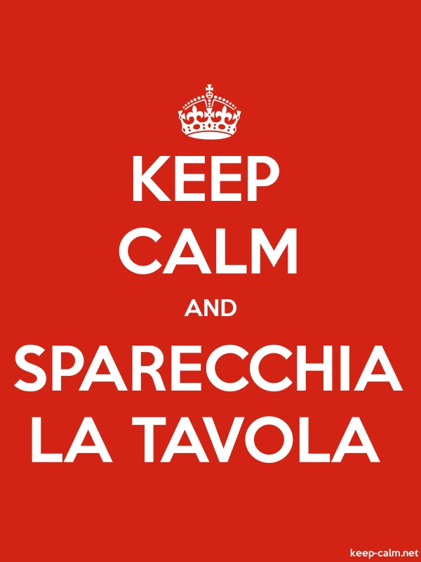 KEEP CALM AND SPARECCHIA LA TAVOLA - white/red - Default (600x800)