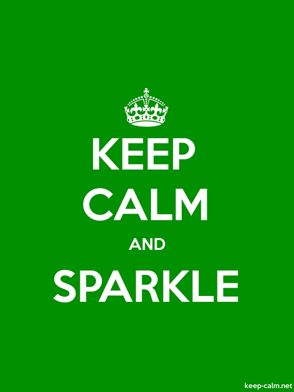 KEEP CALM AND SPARKLE - white/green - Default (600x800)