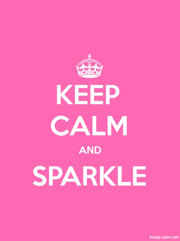 KEEP CALM AND SPARKLE - white/pink - Default (600x800)