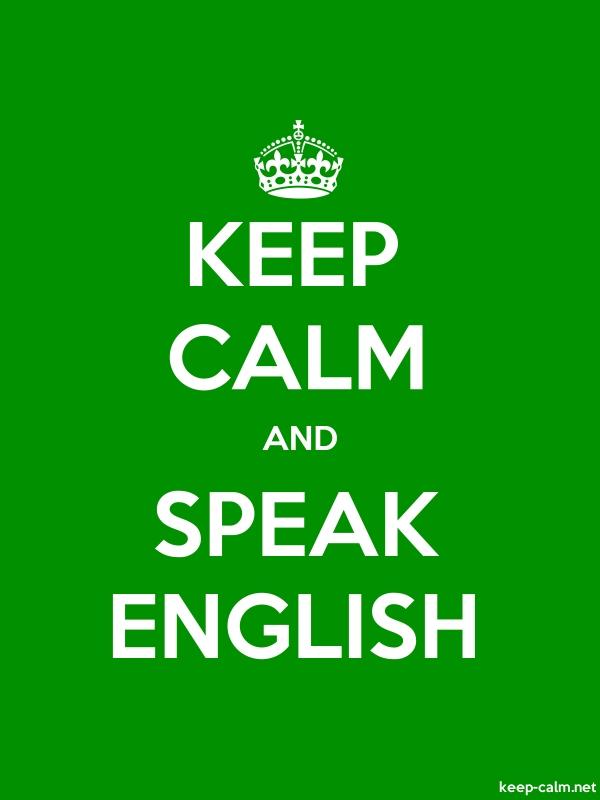 KEEP CALM AND SPEAK ENGLISH - white/green - Default (600x800)