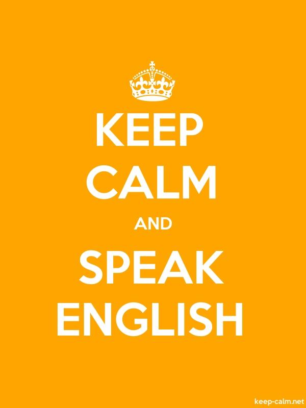 KEEP CALM AND SPEAK ENGLISH - white/orange - Default (600x800)