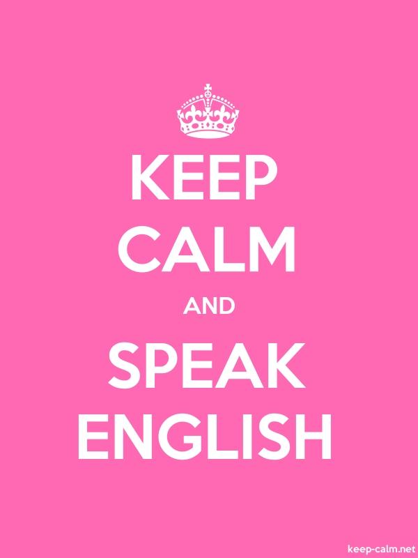 KEEP CALM AND SPEAK ENGLISH - white/pink - Default (600x800)