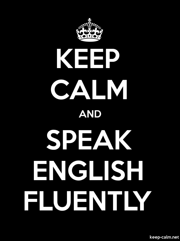 KEEP CALM AND SPEAK ENGLISH FLUENTLY - white/black - Default (600x800)
