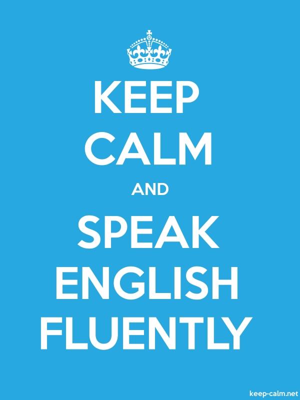 KEEP CALM AND SPEAK ENGLISH FLUENTLY - white/blue - Default (600x800)