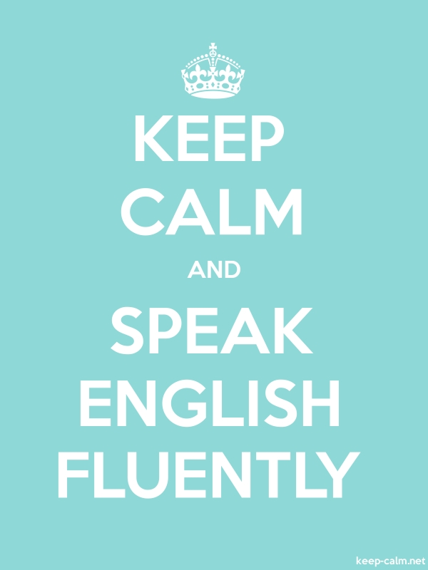 KEEP CALM AND SPEAK ENGLISH FLUENTLY - white/lightblue - Default (600x800)