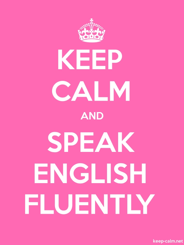 KEEP CALM AND SPEAK ENGLISH FLUENTLY - white/pink - Default (600x800)