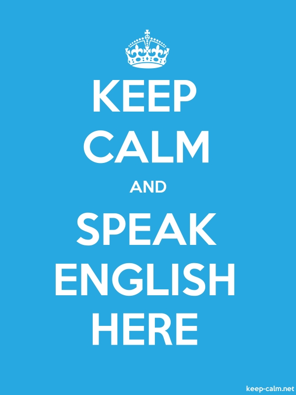 KEEP CALM AND SPEAK ENGLISH HERE - white/blue - Default (600x800)
