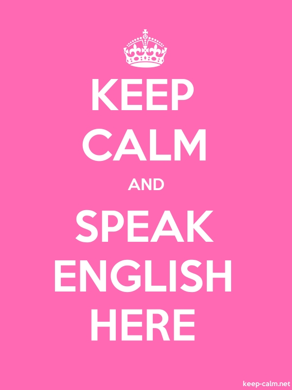 KEEP CALM AND SPEAK ENGLISH HERE - white/pink - Default (600x800)