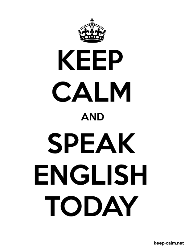 Keep Calm And Speak English Today