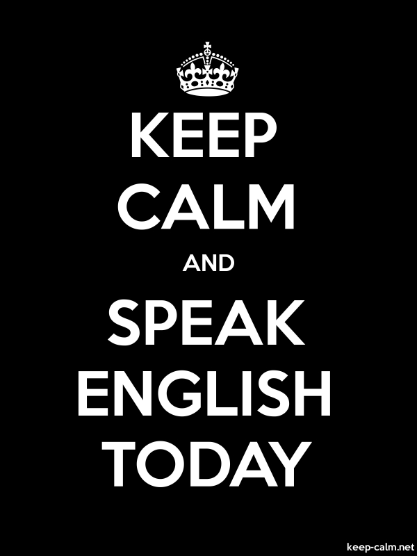 KEEP CALM AND SPEAK ENGLISH TODAY - white/black - Default (600x800)
