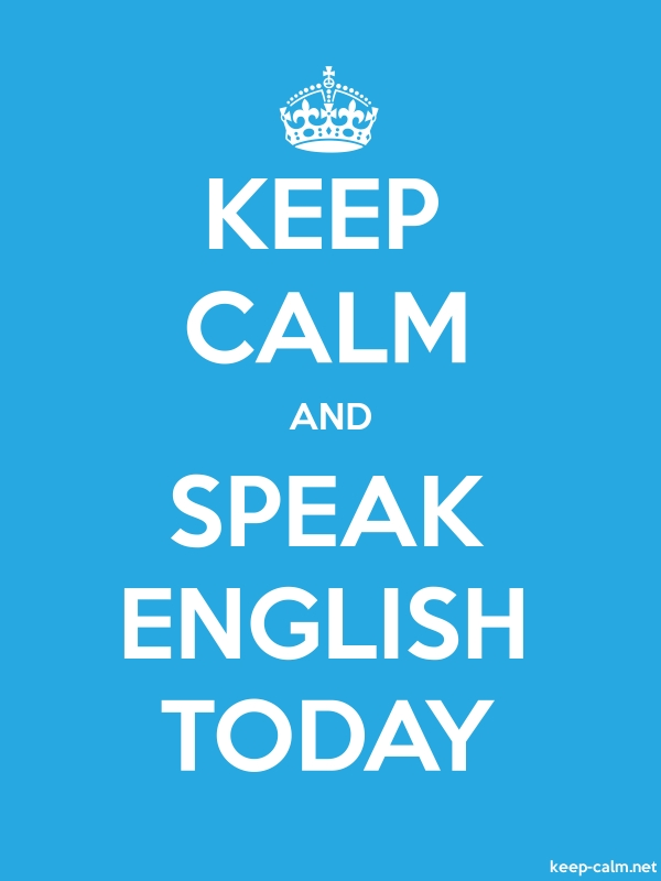 KEEP CALM AND SPEAK ENGLISH TODAY - white/blue - Default (600x800)