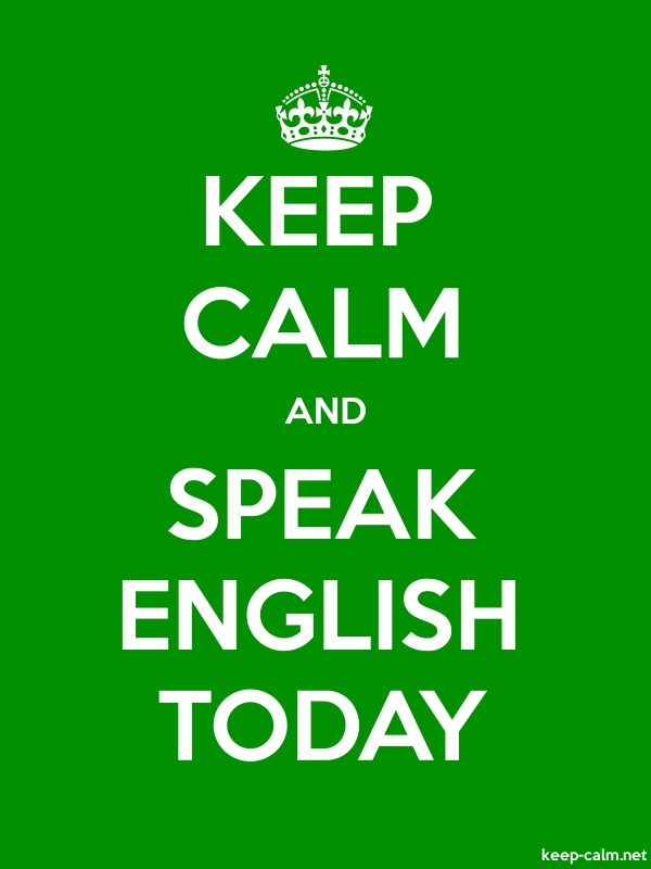 KEEP CALM AND SPEAK ENGLISH TODAY - white/green - Default (600x800)