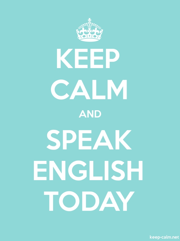 KEEP CALM AND SPEAK ENGLISH TODAY - white/lightblue - Default (600x800)