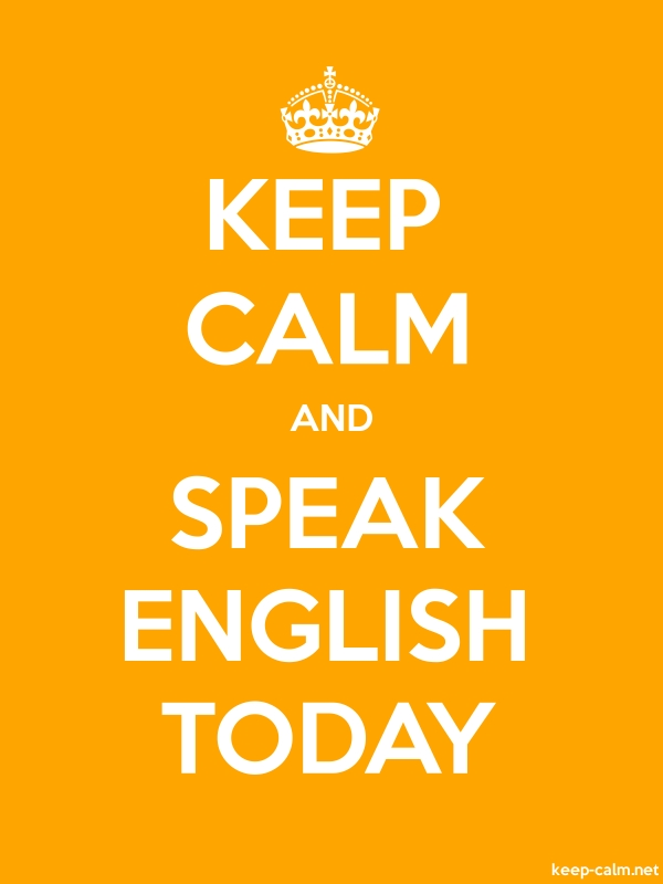 KEEP CALM AND SPEAK ENGLISH TODAY - white/orange - Default (600x800)