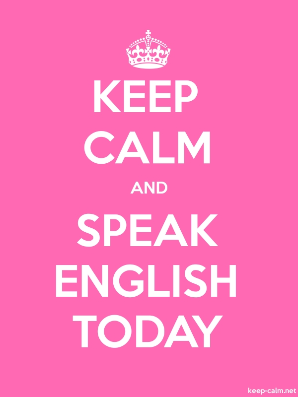 KEEP CALM AND SPEAK ENGLISH TODAY - white/pink - Default (600x800)
