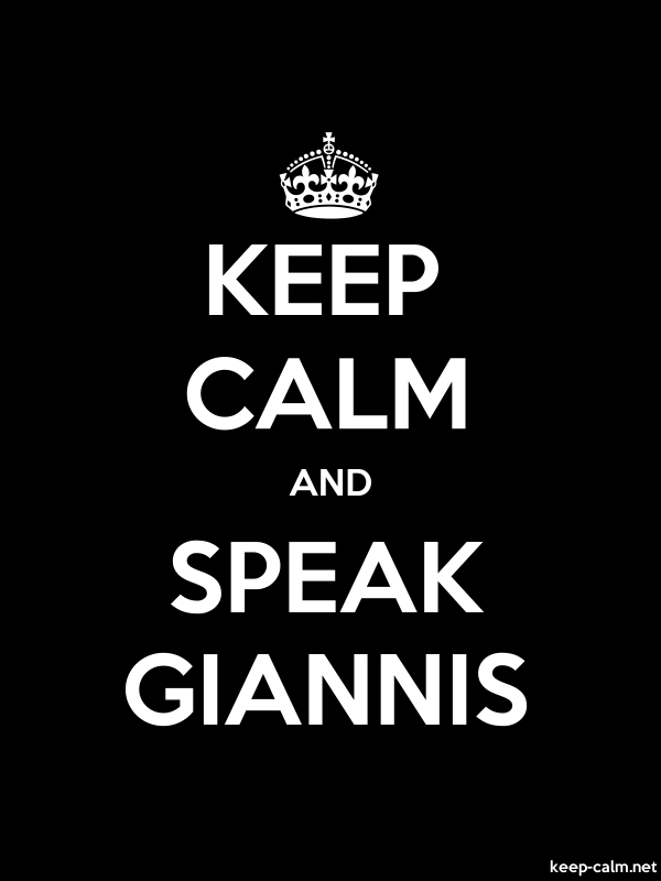 KEEP CALM AND SPEAK GIANNIS - white/black - Default (600x800)