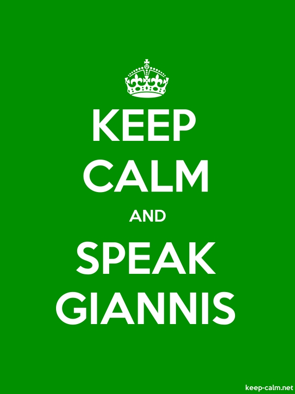 KEEP CALM AND SPEAK GIANNIS - white/green - Default (600x800)