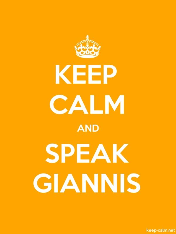 KEEP CALM AND SPEAK GIANNIS - white/orange - Default (600x800)