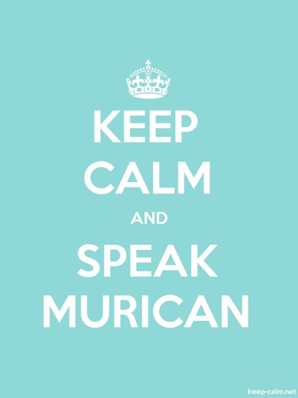 KEEP CALM AND SPEAK MURICAN - white/lightblue - Default (600x800)