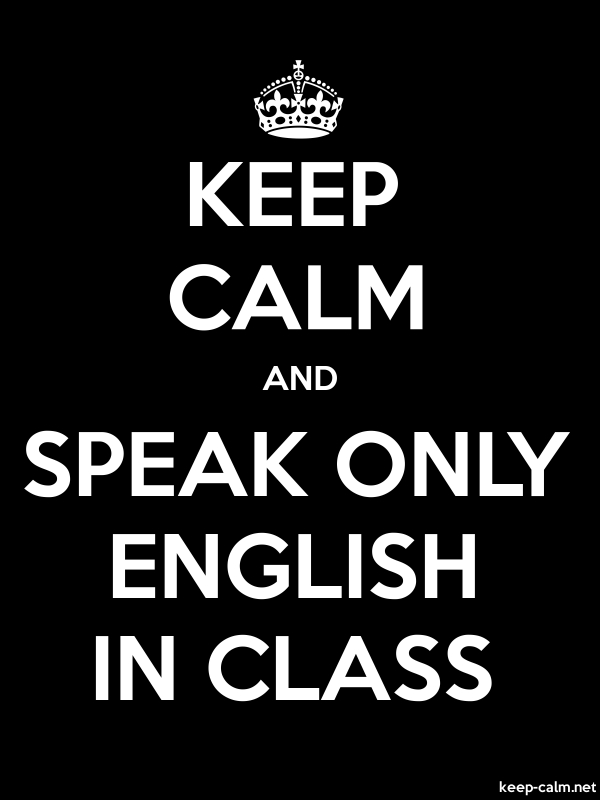 KEEP CALM AND SPEAK ONLY ENGLISH IN CLASS - white/black - Default (600x800)
