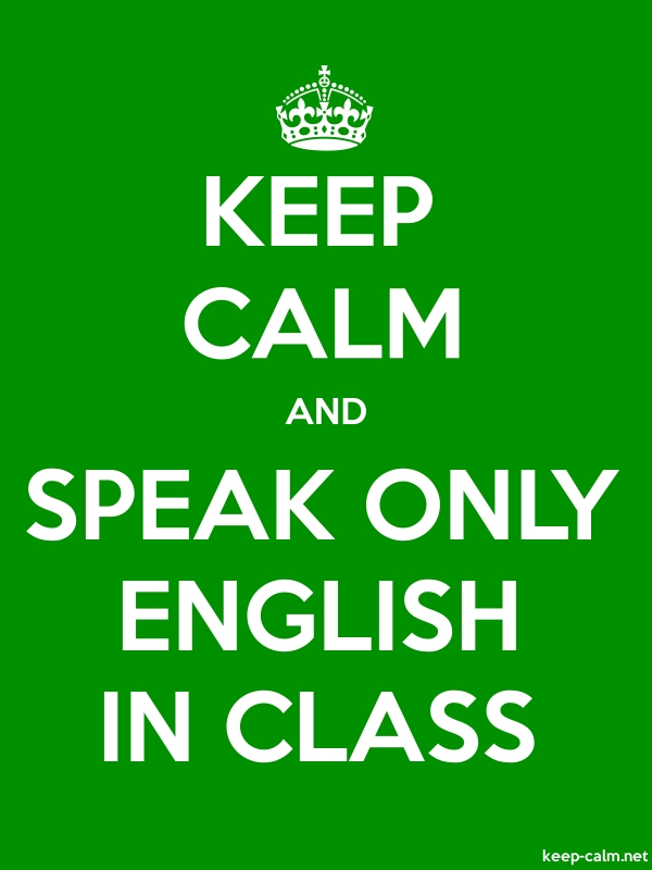 KEEP CALM AND SPEAK ONLY ENGLISH IN CLASS - white/green - Default (600x800)