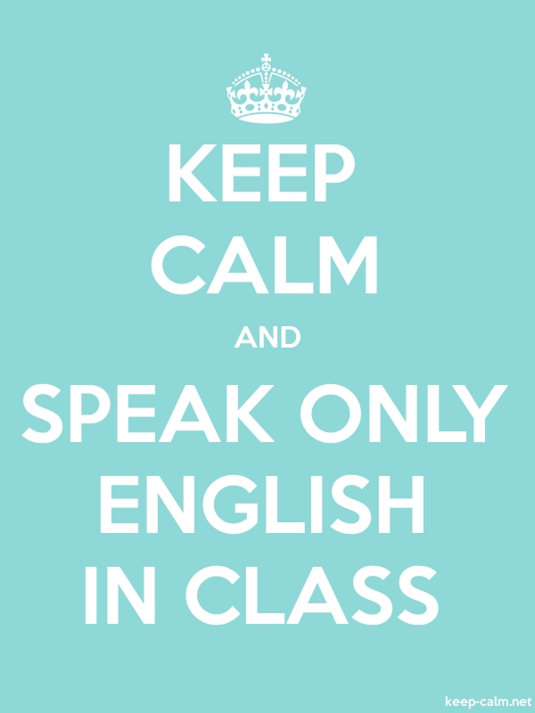 KEEP CALM AND SPEAK ONLY ENGLISH IN CLASS - white/lightblue - Default (600x800)