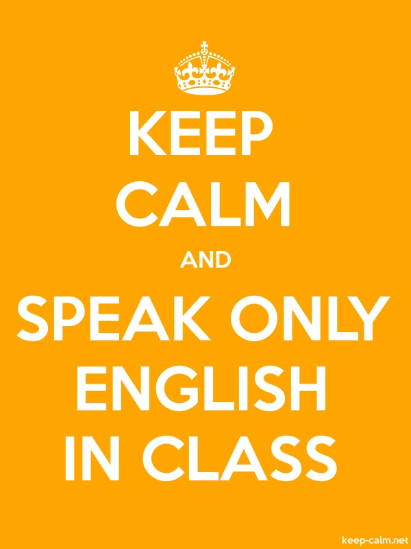KEEP CALM AND SPEAK ONLY ENGLISH IN CLASS - white/orange - Default (600x800)