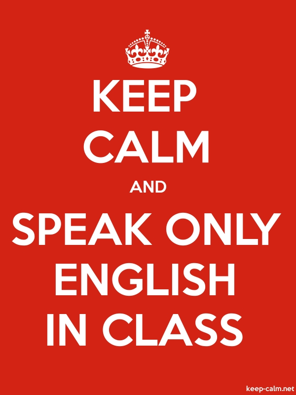 KEEP CALM AND SPEAK ONLY ENGLISH IN CLASS - white/red - Default (600x800)