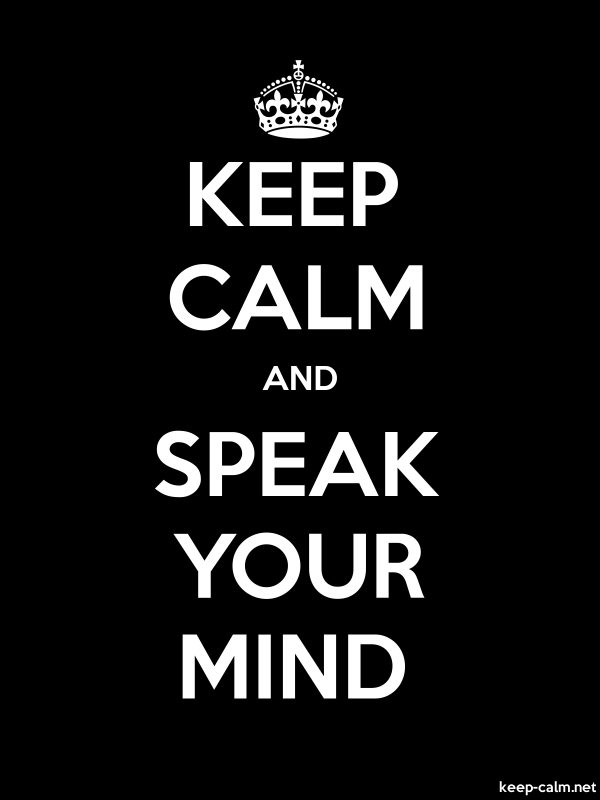 KEEP CALM AND SPEAK YOUR MIND - white/black - Default (600x800)