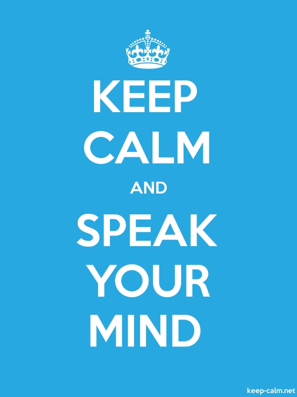 KEEP CALM AND SPEAK YOUR MIND - white/blue - Default (600x800)