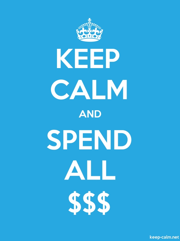 KEEP CALM AND SPEND ALL $$$ - white/blue - Default (600x800)