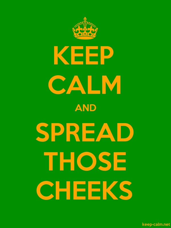 KEEP CALM AND SPREAD THOSE CHEEKS - orange/green - Default (600x800)