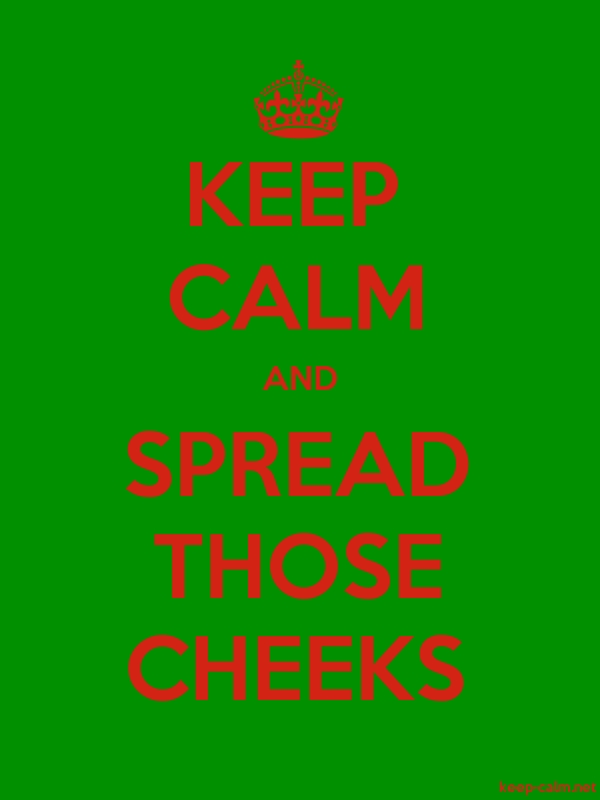 KEEP CALM AND SPREAD THOSE CHEEKS - red/green - Default (600x800)