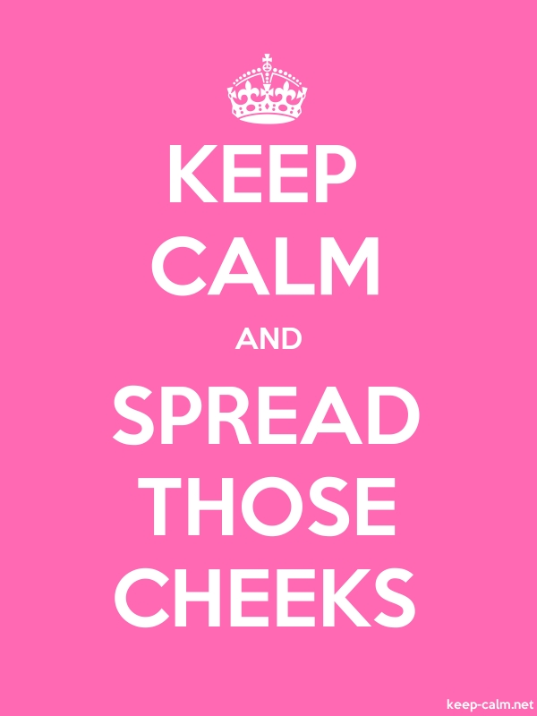 KEEP CALM AND SPREAD THOSE CHEEKS - white/pink - Default (600x800)