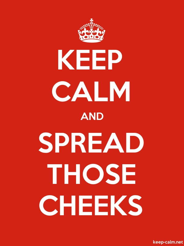 KEEP CALM AND SPREAD THOSE CHEEKS - white/red - Default (600x800)