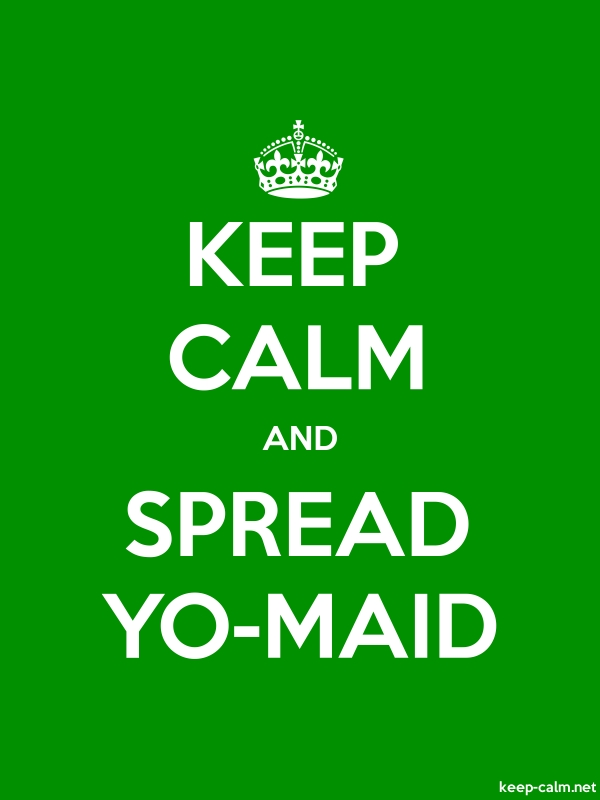 KEEP CALM AND SPREAD YO-MAID - white/green - Default (600x800)
