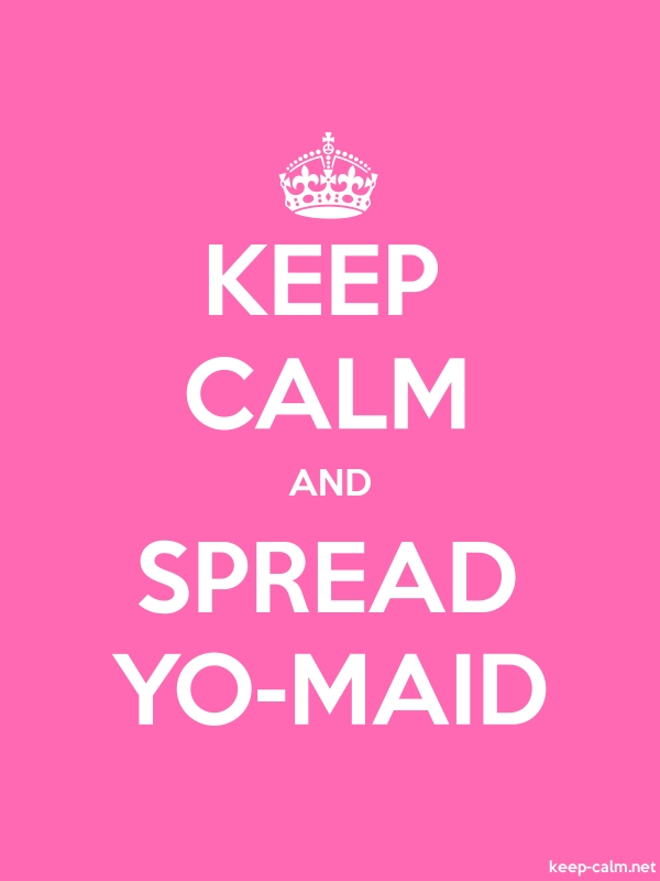 KEEP CALM AND SPREAD YO-MAID - white/pink - Default (600x800)
